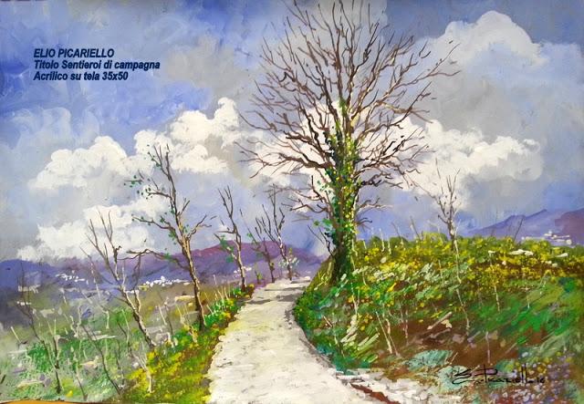 ELIO PICARIELLO Titolo Sentieri di campagna Acrilico su tela 35x50 aria di primavera di profumi e di lunghe passeggiate attraverso Sentieri di campagna fioriti, con scorci di paesi lontani.
